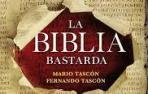 'La Biblia bastarda', de Mario Tascón